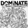 画像1: DOMINATE - You Ain't Nothing (1)